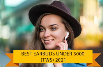 Best Earbuds Under 3000 Rs in India 2021