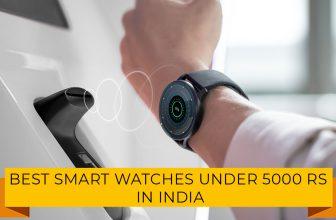 Best Smart Watches Under 5000 in india