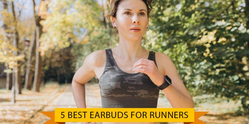 Best Earbuds for Runners (01 October 2021)
