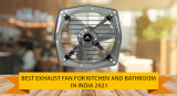 Best Exhaust Fan for Kitchen and Bathroom in india (9th May 2021)