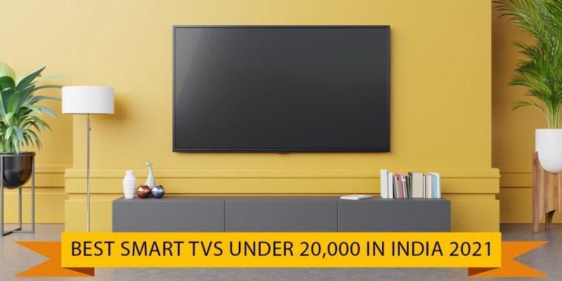 8 Best Smart TV Under 20000 in india (14 July 2021)