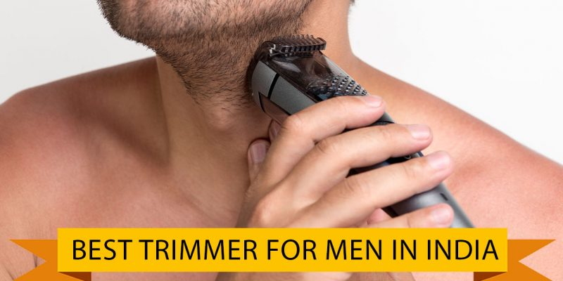 Best Trimmer for Men in India (22th May 2021)
