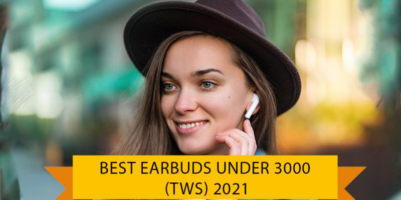 Best Earbuds Under 3000 Rs in India (01 October 2021)