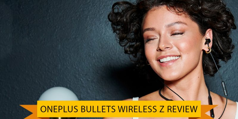 OnePlus Bullets Wireless Z Review (01 October 2021)