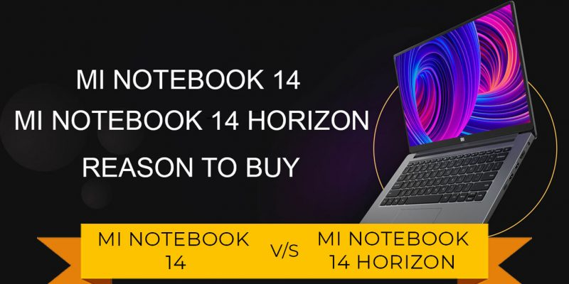 Reason to Buy Mi Notebook 14  Mi Notebook 14 Horizon with Pros and Cons Mi Laptop india