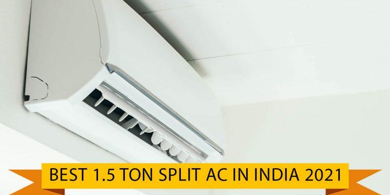 6 Best 1.5 Ton Ac in india (01 October 2021)